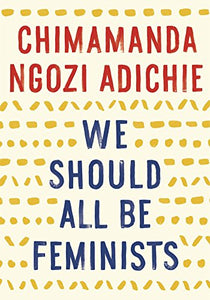 We Should All Be Feminists (New: Paperback)