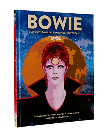 BOWIE: Stardust, Rayguns, & Moonage Daydreams (New: Hardcover)