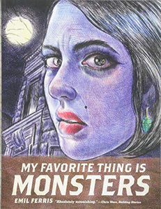 My Favorite Thing Is Monsters (New: Paperback)