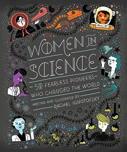 Women in Science: 50 Fearless Pioneers Who Changed the World (New: Hardcover)