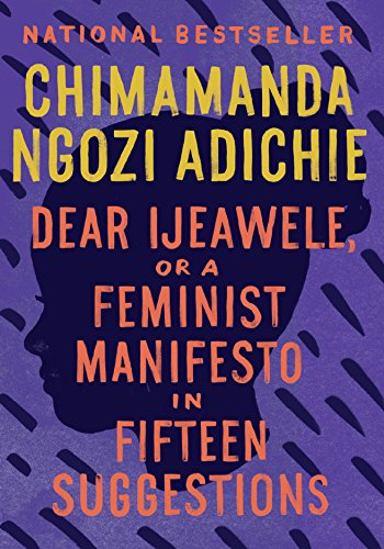 Dear Ijeawele, or A Feminist Manifesto in Fifteen Suggestions (New: Paperback)