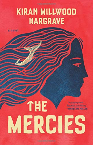 The Mercies by Kirin Millwood Hargrave (New: Hardcover)