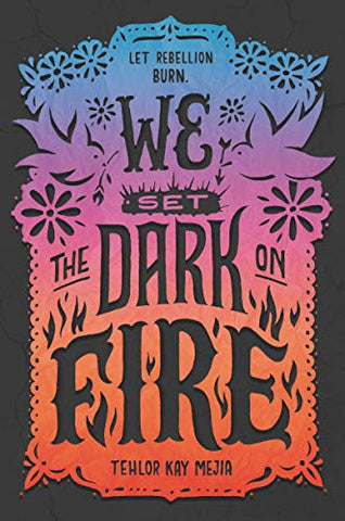 We Set the Dark on Fire (New: Hardcover)