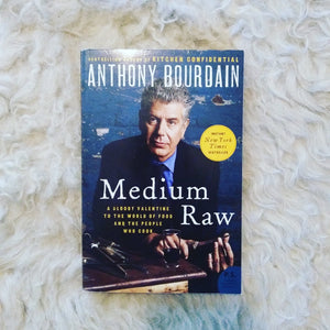 Medium Raw by Anthony Bordain (Used: Paperback)