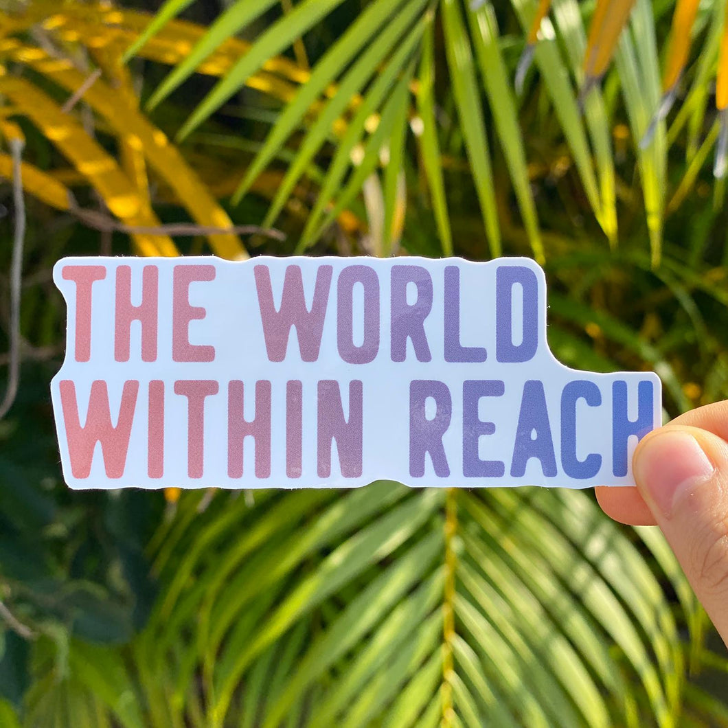 The World Within Reach Sticker