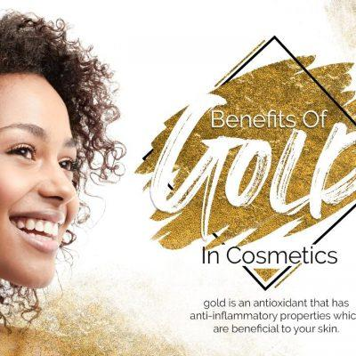 More Than A Metal: Benefits of Gold In Cosmetics