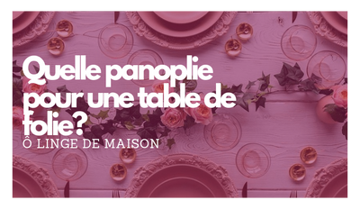 LE GUIDE DU LINGE DE TABLE