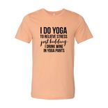 I Do Yoga To Relieve Stress Shirt