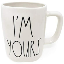 Load image into Gallery viewer, I'M YOURS Mug