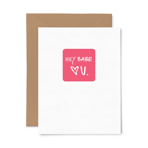 Hey Babe | Love | Letterpress Greeting Card