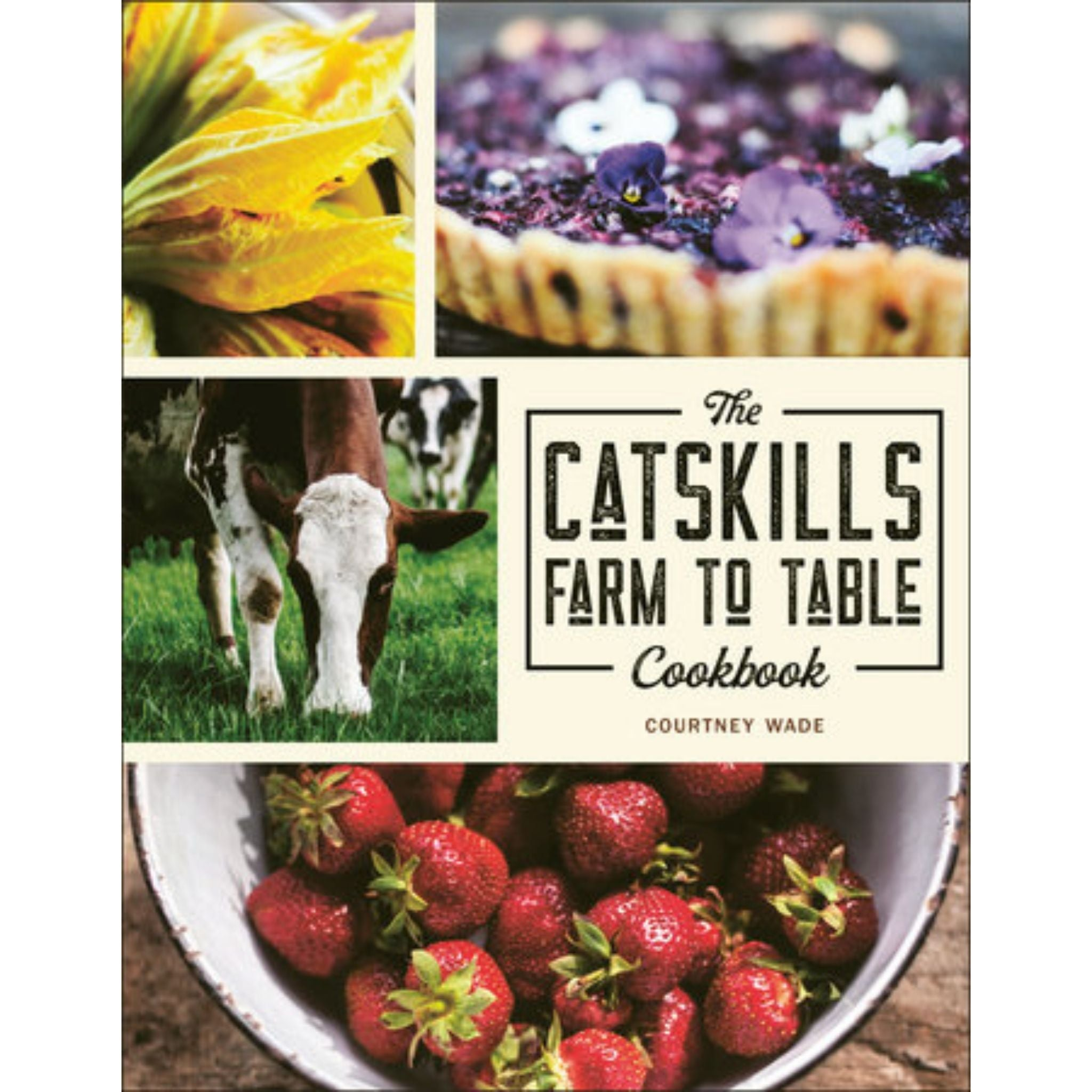 The Catskills Farm to Table Cookbook