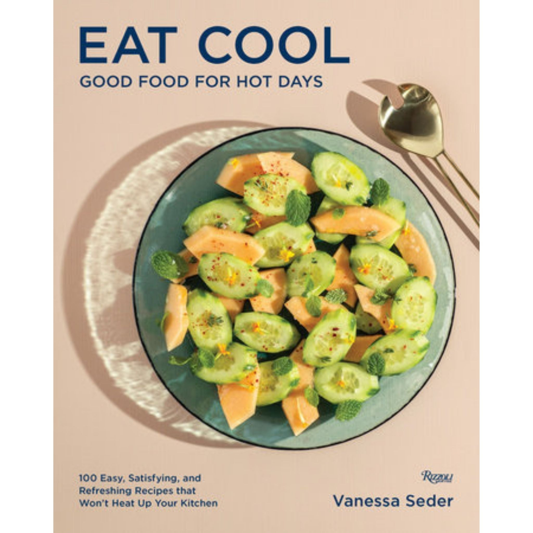 Eat Cool. Good Food for Hot Days