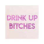 Drink Up Bitches Cocktail Napkins (20 pack)