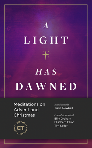 A Light Has Dawned: Meditations on Advent and Christmas