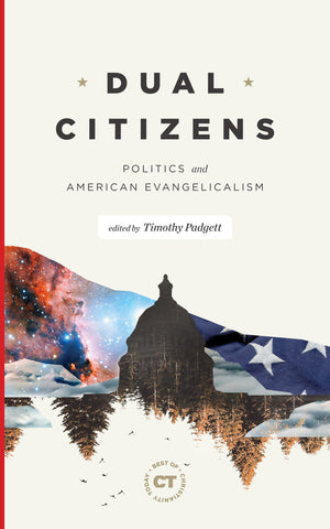 Dual Citizens: Politics and American Evangelicalism