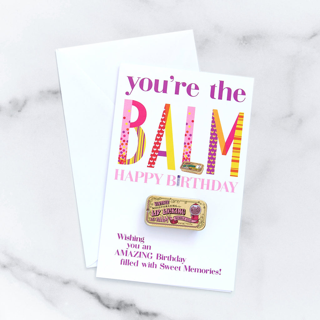 You're the Balm Birthday Card - Bubble Gum Lip Licking Flavored Lip Balm