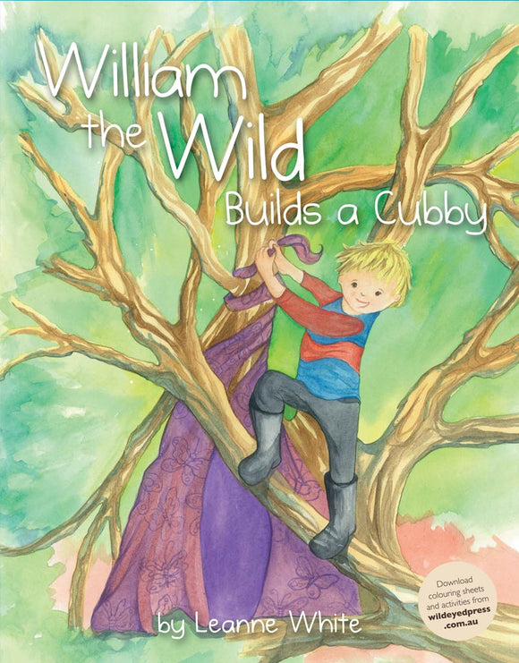 Children's Book - William the Wild Builds A Cubby