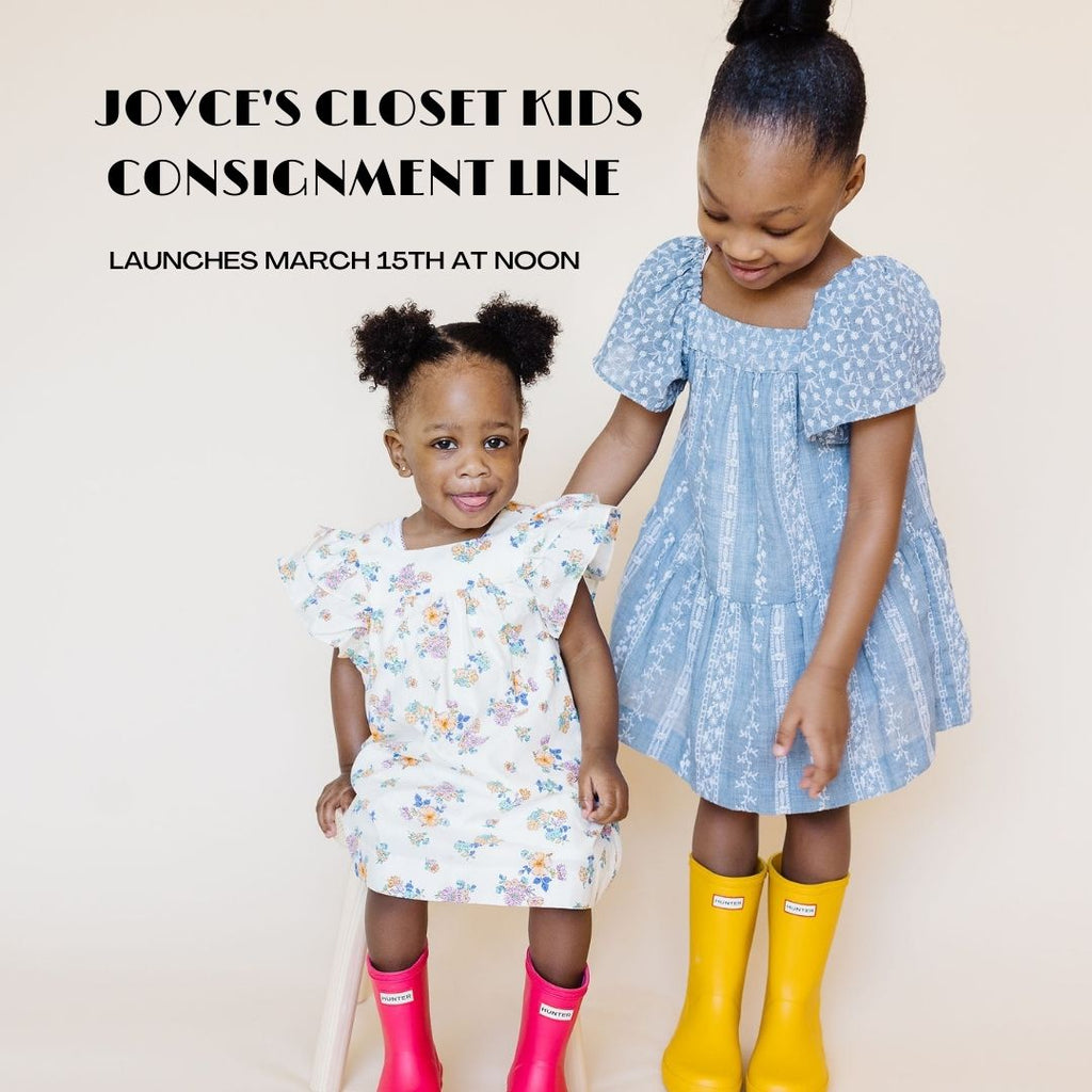 JOYCE'S CLOSET KIDS CONSIGNMENT LINE LAUNCHES MARCH 15TH AT NOON
