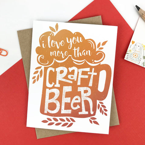 Love You More Than Craft Beer Card