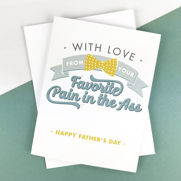 Funny With Love/Pain in the Ass Father's Day Card