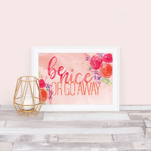 Be Nice or Go Away Print