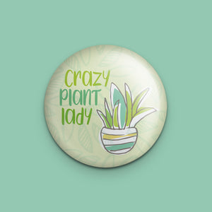 Crazy Plant Lady Magnet or Mirror
