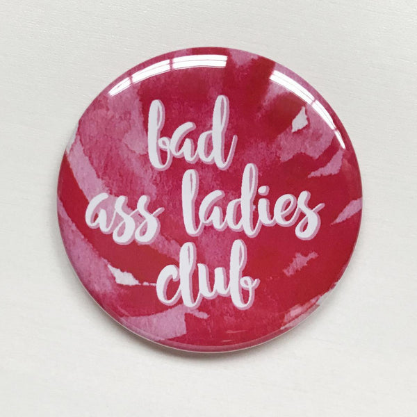 Bad Ass Ladies Club Magnet or Mirror