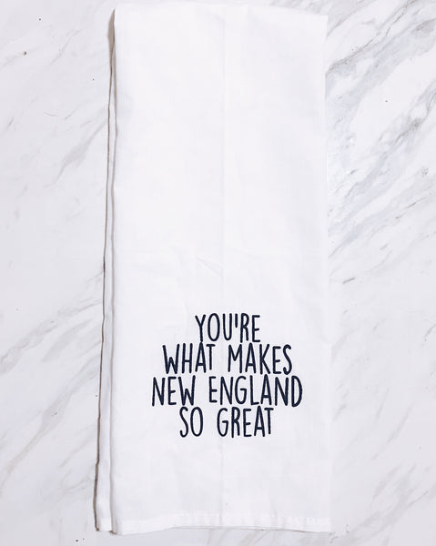 You're What Makes New England SO Great Kitchen Towel - ikeara