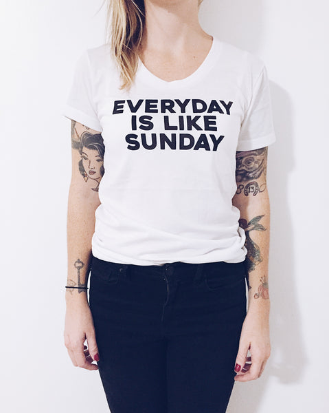 Everyday is Like Sunday T-shirt - ikeara
