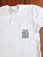 Your Hair is Everywhere Mid-length Pocket T-shirt - ikeara