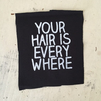 Your Hair is Everywhere Patch