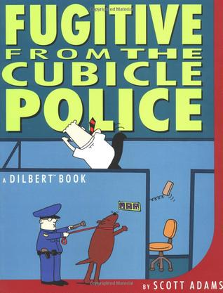 Fugitive From The Cubicle Police - Scott Adams