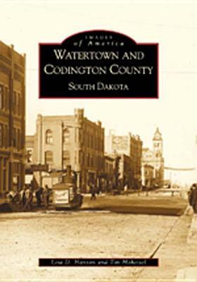 Images Of America- Watertown And Codington County South Dakota