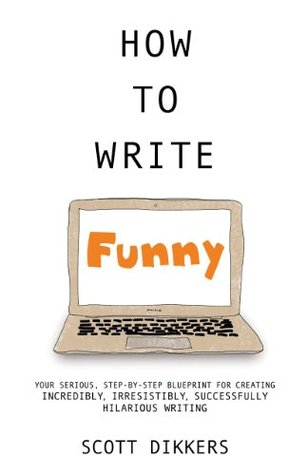 How to Write Funny - Scott Dikkers