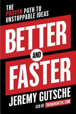 Better and Faster - Jeremy Gutsche