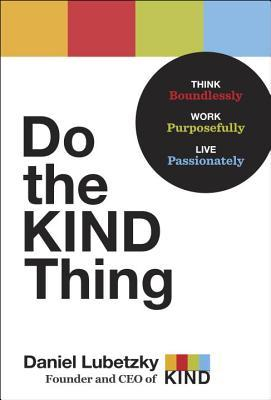 Do the Kind Thing - Daniel Lubetzky