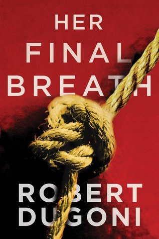 Tracy Crosswhite's Series # 2:  Her Final Breath - Robert Dugoni