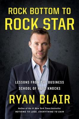 Rock Bottom to Rock Star - Ryan Blair