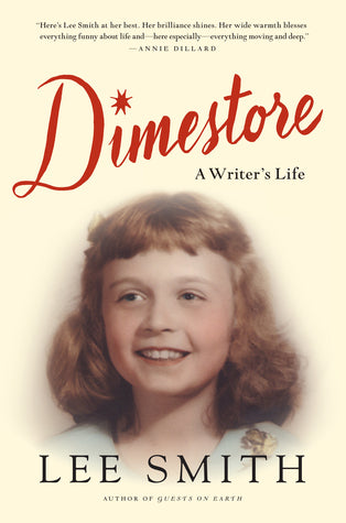 Dimestore A Writer's Life- Lee Smith