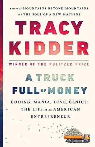 A Truck Full of Money - Tracy Kidder