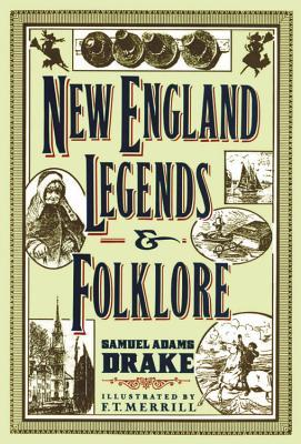 New England Legends & Folklore- Samuel Adams Drake