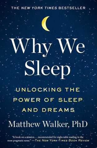 Why We Sleep - Matthew Walker, PhD
