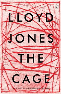 The Cage - Lloyd Jones