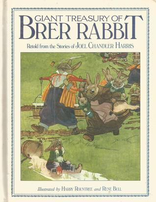 Giant Treasury of Brer Rabbit - Retold from the Stories of Joel Chandler Harris by Anne Hessey