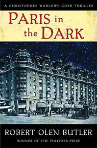 Paris in the Dark - Robert Olen Butler