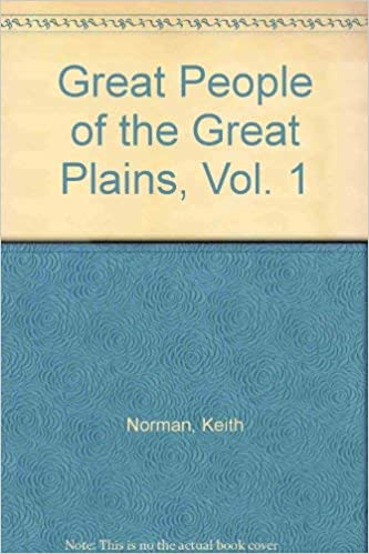 Great People Of The Great Plains Vol. 1 - Keith Norman