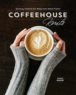 Coffeehouse Knits - Kerry Bogert
