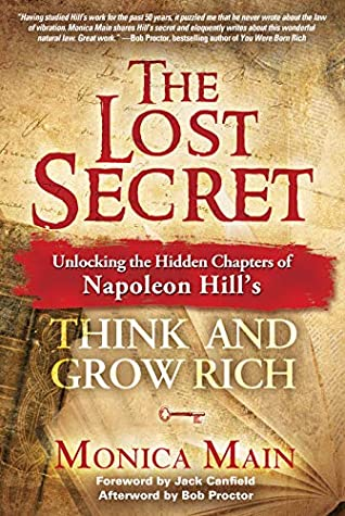 The Lost Secret: Think and Grow Rich - Monica Main