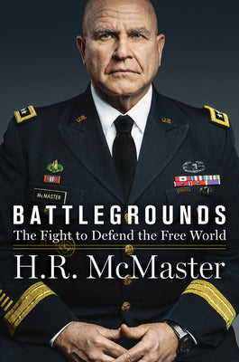 Battlegrounds: The Fight To Defend The Free World - H.R. McMaster
