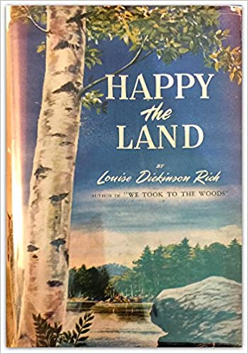 Happy the Land - Louise Dickinson Rich